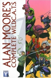 Alan Moore : The Complete Wildc.a.t.s