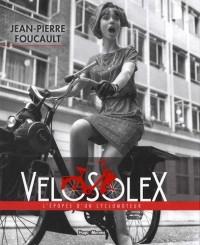 Vélosolex - L'épopée d'un vélomoteur