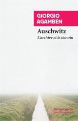 Auschwitz : L'archive et le témoin [Poche]