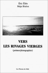 Vers les rivages vierges