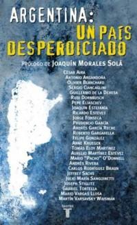 Argentina: Un Pais Desperdiciado
