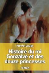 Histoire du roi Gonzalve et des douze princesses
