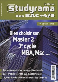 L'officiel Studyrama des bac + 4-5 : Bien choisir son master 2, 3e Cycle, MBA, MS, MSC...