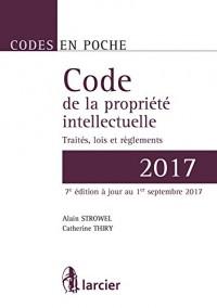 Code en poche - Code de la propriété intellectuelle 2017: Traités, législations belges et européennes