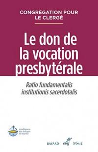 Le don de la vocation presbytérale : Ratio Fundamentalis Institutionis Sacerdotalis
