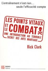 Les points vitaux et le combat : Introduction à l'essence des arts martiaux