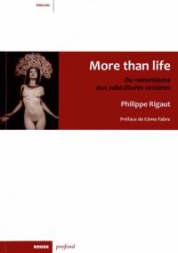 More Than Life - du Romantisme aux Subcultures Sombres