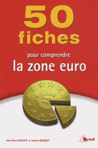 100 Fiches pour Comprendre la Zone Euro