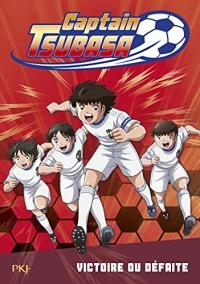 Captain Tsubasa - tome 04 : Victoire ou défaite ?