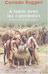 À table avec les cannibales : Aventures en pays papou