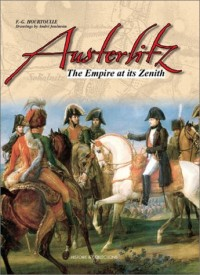 Austerlitz: The Empire at Its Zenith