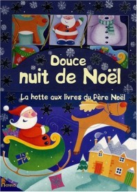 Douce nuit de Noël : La hotte aux livres du Père Nöel