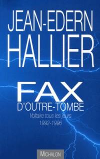 Fax d'outre-tombe : Voltaire tous les jours 1992-1996