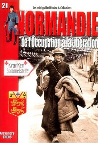 La Normandie : De l'Occupation à la Libération