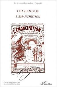 Les oeuvres de Charles Gide, volume 3 : l'émancipation