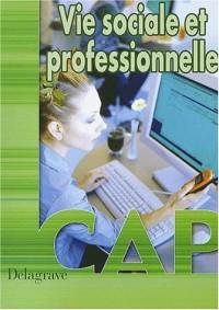 Vie sociale et professionnelle, CAP (Manuel)