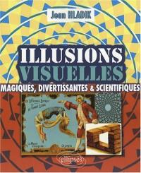 Illusions Visuelles Magiques Divertissantes & Scientifiques
