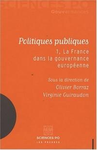 Politiques publiques : Tome 1, La France dans la gouvernance européenne