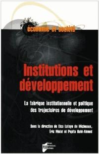 Institutions et développement : La fabrique institutionnelle et politique des trajectoires  de développement