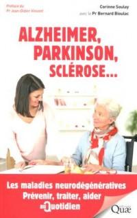 Alzheimer, Parkinson, sclérose... : Les maladies neurodégénératives. Prévenir, traiter, aider au quotidien