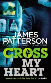 Cross My Heart: (Alex Cross 21)