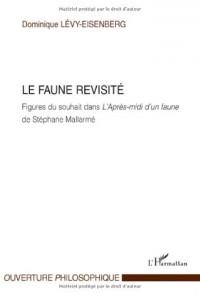 Faune Revisite Figures du Souhait Dans l'Après Midi d'un Faune de Stephane Mallarmé
