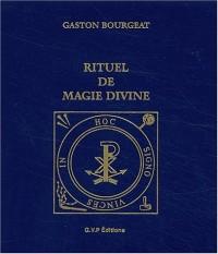 Rituel de magie divine : Pratiques secrètes et toutes puissantes