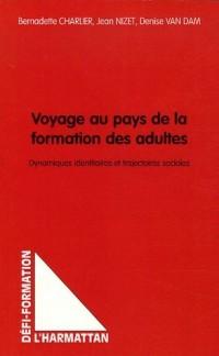 Voyage au pays de la formation des adultes : Dynamiques identitaires et trajectoires sociales