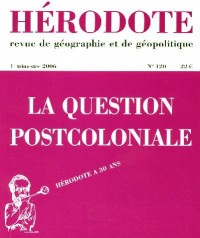 Hérodote, N° 120 : La question postcoloniale
