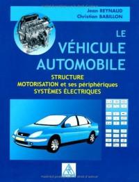 Le vehicule automobile : structure, motorisation et ses peripheriques, systemes électriques