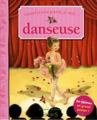 Quand je serai grande, je serai danseuse