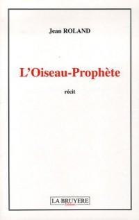 L'Oiseau-Prophète