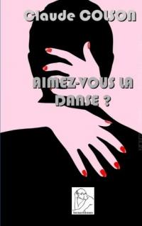 Aimez-vous la danse?: roman