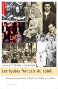 Les lycées français du soleil : Creusets cosmopolites du Maroc, de l'Algérie et de la Tunisie
