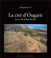La cité d'Ougarit sur le tell de Ras Shamra
