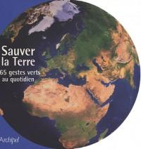 Sauver la Terre : 365 gestes verts au quotidien