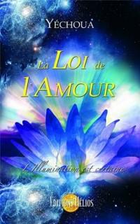 Loi de l'amour (la) - l'illumination est certaine