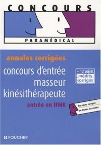Concours d'entrée masseur kinésithérapeute, entrée en IFMK : Annales corrigées