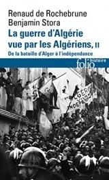 La guerre d'Algérie vue par les Algériens (Tome 2-De la bataille d'Alger à l'indépendance) [Poche]
