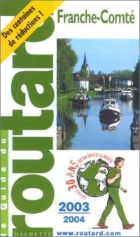 Guide du Routard : Franche-Comté 2003/2004