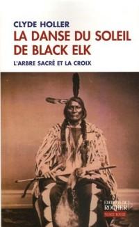 La danse du soleil de Black Elk : L'Arbre sacré et la Croix