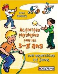 Activités physiques pour les 3-8 ans : 150 exercices et jeux
