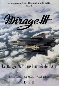 Les monoréacteurs Dassault à aile delta Mirage III : Tome 2, Le Mirage IIIE dans l'armée de l'air