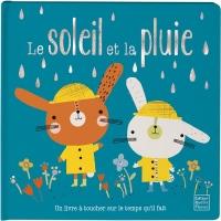 Le soleil et la pluie : Un livre à toucher sur le temps qu'il fait