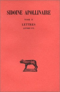 Lettres, tome 2, livres I-V