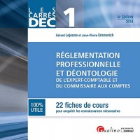 DEC 1 : Règlementation professionnelle et déontologie de l'E.C. et C.C