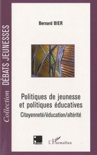 Politiques de jeunesse et politiques éducatives : Citoyenneté/éducation/altérité