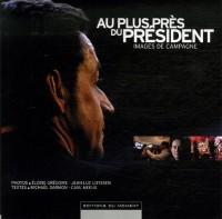 Au plus près du Président : Images de campagne