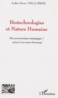 Biotechnologies et Nature Humaine : Vers un terrorisme ontologique ?