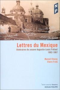 Lettres du Mexique : Itinéraires du zouave Augustin-Louis Frélaut, 1862-1867